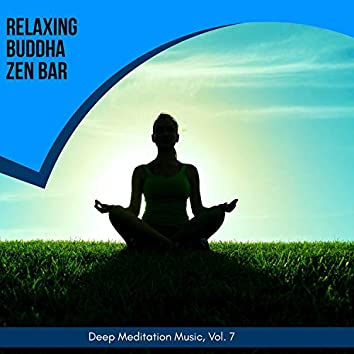 Relaxing Buddha Zen Bar - Deep Meditation Music, Vol. 7