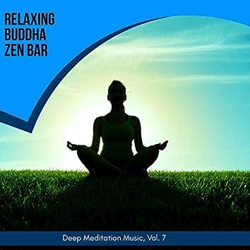 Relaxing Buddha Zen Bar - Deep Meditation Music, Vol. 7