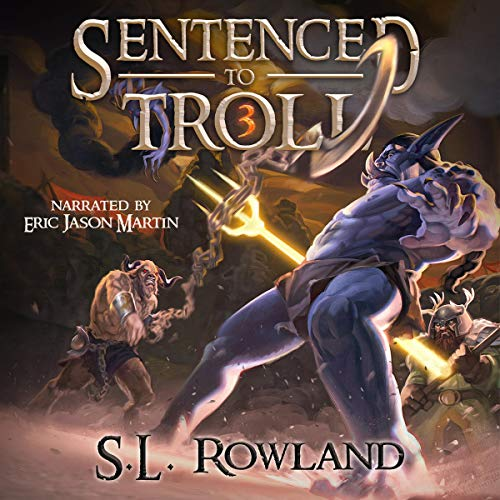Sentenced to Troll 3 (Book 3)