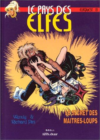Le Pays des elfes - Elfquest, tome 13 : Le Secret des maîtres-loups