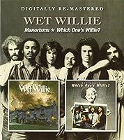 Wet Willie - Manorisms/Which OneS Willie? by Wet Willie (2013-11-12)