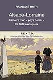 Alsace-Lorraine - Histoire d'un pays perdu (Texto) - Format Kindle - 7,99 €