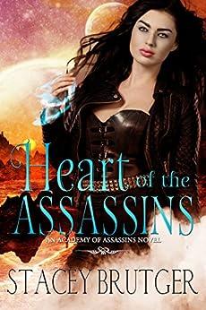 Heart of the Assassins (An Academy of Assassins Novel Book 2) by [Stacey Brutger]