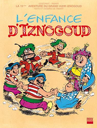 Iznogoud - tome 15 - L'enfance d'Iznogoud (BANDE DESSINEE)