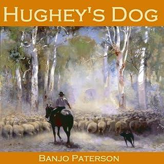 Hughey's Dog                   De :                                                                                                                                 Banjo Paterson                               Lu par :                                                                                                                                 Cathy Dobson                      Durée : 11 min     Pas de notations     Global 0,0
