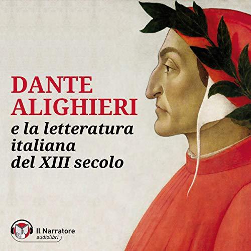 Dante Alighieri e la Letteratura Italiana del XIII° secolo copertina