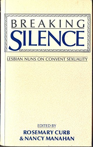 Breaking silence : lesbian nuns on cenvent sexuality