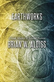 Earthworks by [Brian W. Aldiss]