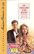Of Dreams And Magic (Dallas Schulze, Harlequin American Romance, No. 317) by Dallas Schulze (1989-10-01)