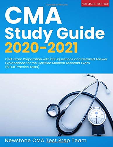 Compare Textbook Prices for CMA Study Guide 2020-2021: CMA Exam Preparation with 600 Questions and Detailed Answer Explanations for the Certified Medical Assistant Exam 6 Full Practice Tests  ISBN 9781989726365 by CMA Test Prep Team, Newstone
