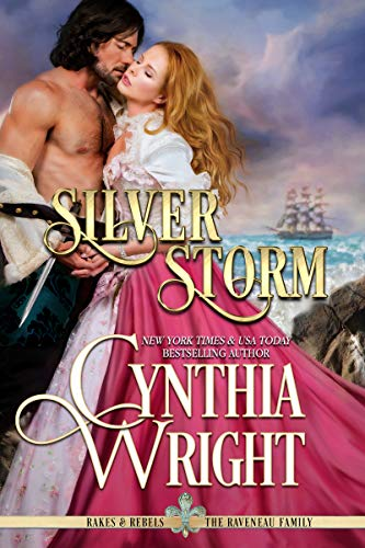 Silver Storm (Rakes & Rebels: The Raveneau Family Book 1) by [Cynthia Wright]