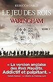 Waringham - Tome 3 le jeu des rois