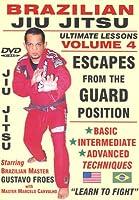 "Brazilian Jiu Jitsu ""Ultimate Lessons"" Volume 4, Escapes From The GUARD Position: Basic, Intermediate, Advanced"