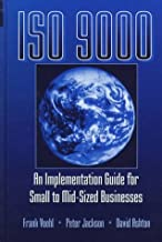 ISO 9000: An Implementation Guide for Small to Mid-Sized Businesses