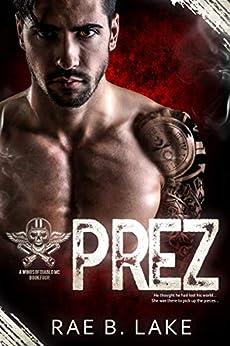 Prez: A Wings of Diablo MC Novel by [Rae B. Lake]