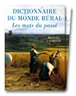 Dictionnaire du monde rural - Les mots du passé de Marcel Lachiver