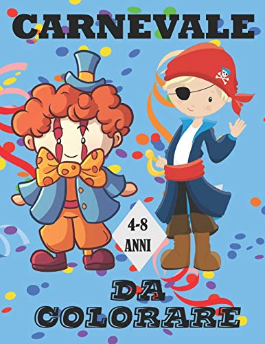 Carnevale da colorare: Arriva il carnevale scopri il nostro libro di attività per bambini | Quaderno interattivo da colorare e disegnare sul Carnevale ... per tutti i bambini a partire dai 4 anni |