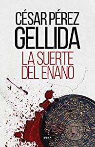 La suerte del enano par  César Pérez Gellida