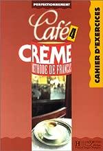 Café crème 4, méthode de Français. Cahier d'exercices