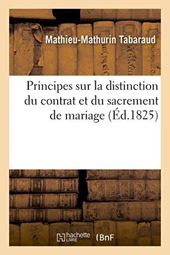 Principes sur la distinction du contrat et du sacrement de mariage. Empêchements d