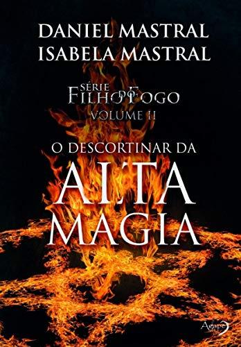 Filho do fogo - O descortinar da alta magia: 2