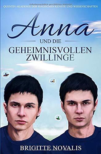 Anna und die geheimnisvollen Zwillinge: Quentin Akademie der magischen Künste und Wissenschaften