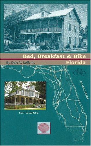 Bed, Breakfast & Bike Florida (Cycling Guidebook Series)