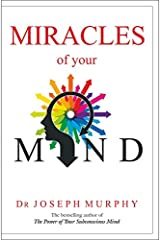 Miracles of Your Mind Kindle Edition