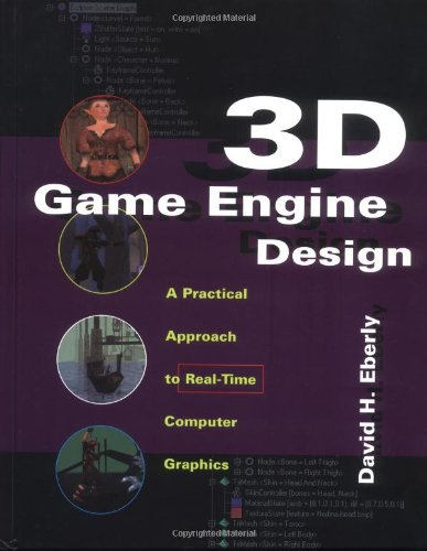 3D Game Engine Design. A Practical Approach to Real-Time Computer Graphics.: A Practical Approach to Real-time Computer Graphics (Morgan Kaufmann) ... Kaufmann Series in Interactive 3d Technology)
