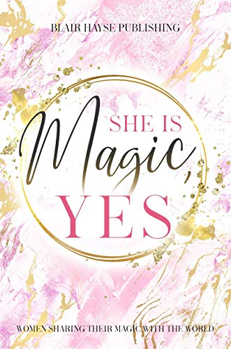 She is Magic, YES: Women Sharing Their Magic with the World