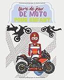 Livre de jeux de moto pour enfant.: Colorie des motos, Répare des motos, des tas d'activités amusantes sur les deux roues.