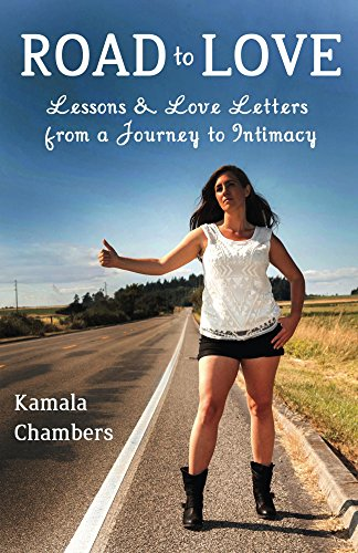 Road to Love: Lessons and Love Letters from a Journey to Intimacy
