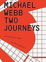Michael Webb: Two Journeys