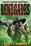 Brock Clemons Westerns: Renegades (A Brock Clemons Western)