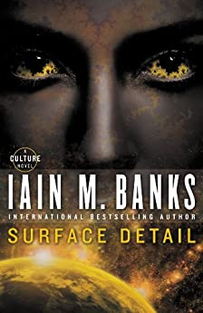 Surface Detail (A Culture Novel Book 8) by [Iain M. Banks]