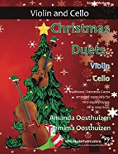 Christmas Duets for Violin and Cello: 22 Traditional Christmas Carols arranged especially for two equal players. All in ea...