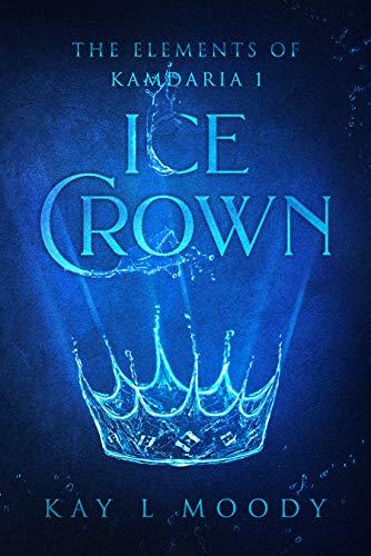 Ice Crown (The Elements of Kamdaria)
