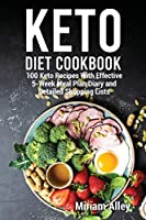 Keto Diet Cookbook: 100 Keto Recipes With Effective 5-Week Meal Plan Diary and Detailed Shopping Lists