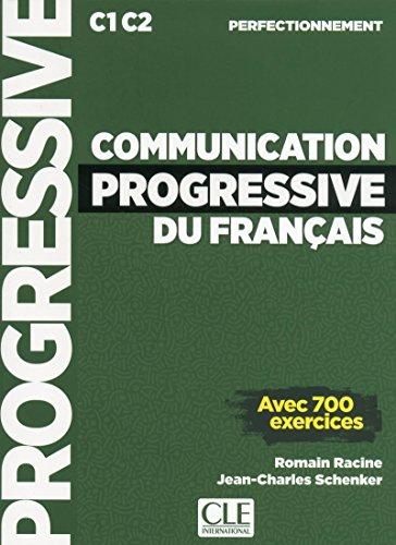 Communication progressive du français C1 C2 perfectionnement: Avec 700 exercices