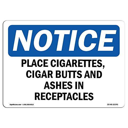 OSHA Notice Sign - Notice Place Cigarettes Butts Ashes in Receptacles | Vinyl Label Decal | Protect Your Business, Work Site |  Made in The USA