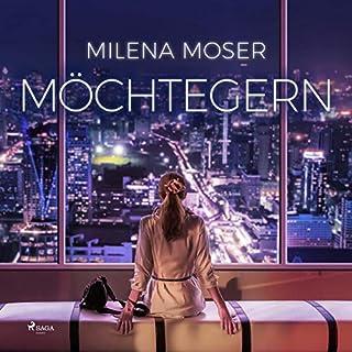 Möchtegern                   Autor:                                                                                                                                 Milena Moser                               Sprecher:                                                                                                                                 Jasmin Tabatabai                      Spieldauer: 14 Std. und 49 Min.     Noch nicht bewertet     Gesamt 0,0