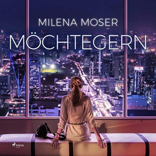 Möchtegern                   Autor:                                                                                                                                 Milena Moser                               Sprecher:                                                                                                                                 Jasmin Tabatabai                      Spieldauer: 14 Std. und 49 Min.     4 Bewertungen     Gesamt 3,5