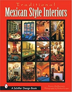 Traditional Mexican Style Interiors (Schiffer Design Book)