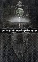Black Quantum Futurism: Theory & Practice (Volume 1)