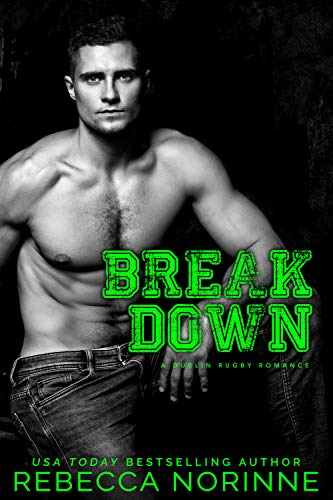 Break Down: A M/M Sports Romance (Dublin Rugby Book 4)