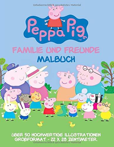Peppa Pig: Familie und Freunde: Malbuch: Über 50 hochwertige Illustrationen: Großformat - 22 x 28 Zentimeter.