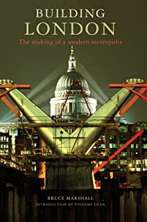 Building London: The Making of a Modern Metropolis