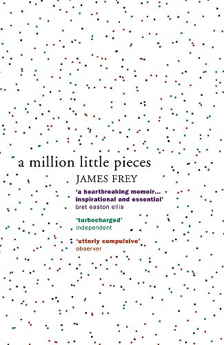 A Million Little Pieces: A shocking exploration of addiction