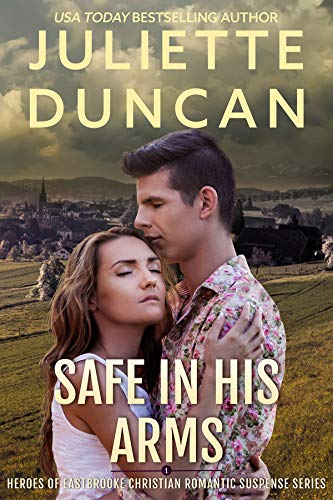 Safe in His Arms: Heroes of Eastbrooke Christian Romantic Suspense