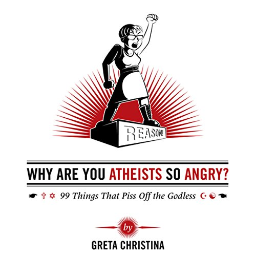 Why Are You Atheists So Angry? audiobook cover art